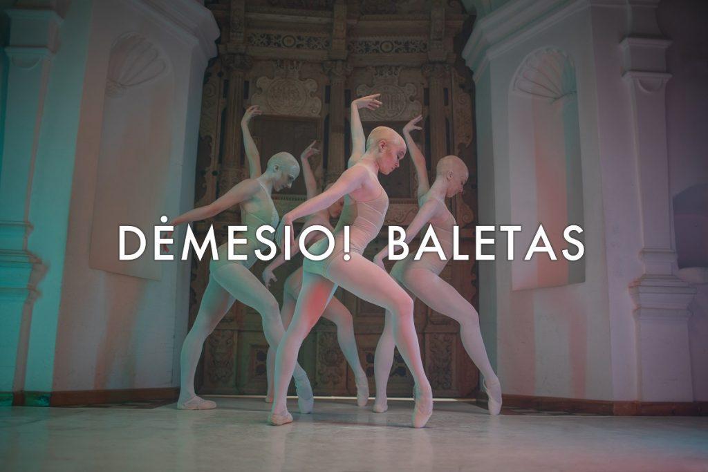 """""""Dėmesio! Baletas 2021"""" ."""